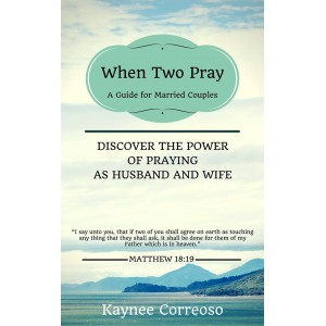 When Two Pray: Discover The Power of Praying as Husband and Wife
